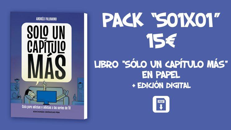 """Por 15€, Pack """"S01E01"""": Libro SOLO UN CAPÍTULO MÁS en papel + edición digital"""