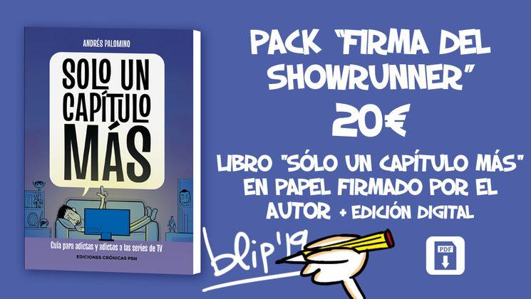 """Por 20€, Pack """"FIRMA DEL SHOWRUNNER"""": Libro """"SOLO UN CAPÍTULO MÁS"""" en papel FIRMADO POR EL AUTOR + edición digital. Sólo para envíos por correo. LAS FIRMAS EN EVENTOS Y QUEDADAS DE MECENAS SON GRATIS."""