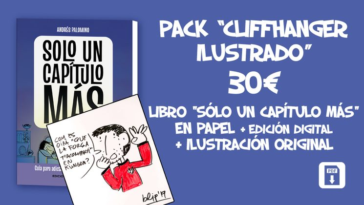 """Por 30€, Pack """"CLIFFHANGER ILUSTRADO"""":** Libro SOLO UN CAPÍTULO MÁS en papel + edición digital + ILUSTRACIÓN ORIGINAL DEL AUTOR"""