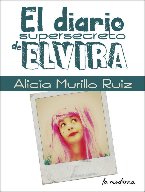 Portada de El diario supersecreto de Elvira, la nueva novela infantil de Alicia Murillo.