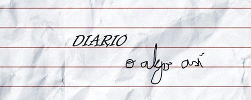 """""""Diario o algo así""""  By: Salvador Balbuena"""