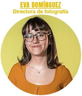 Eva Domínguez - Directora de Fotografía