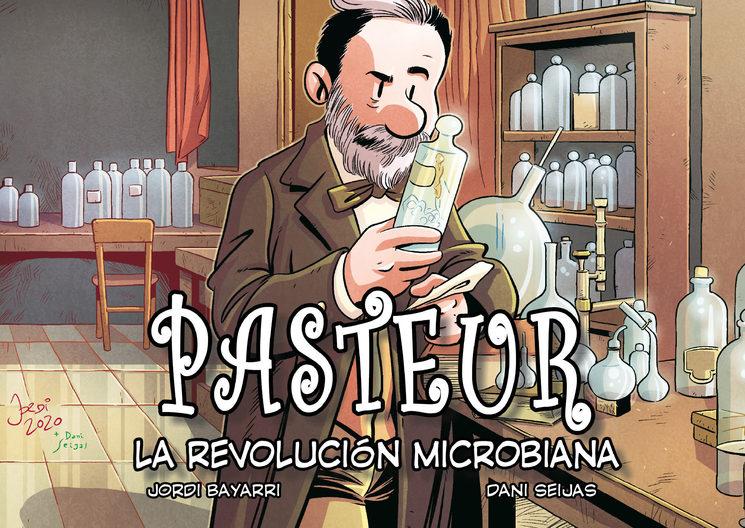 """Portada de """"Pasteur, la revolución microbiana""""."""