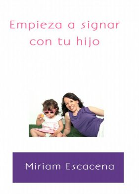"""Ebook """"Empieza a signar con tu hijo"""", Miriam Escacena"""