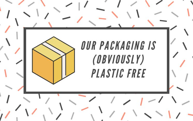 Yes, we are plastic free
