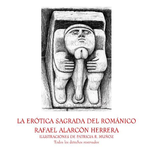 """""""Camino de Santiago y erotismo románico"""". Artículo de Rafael Alarcón Herrera."""