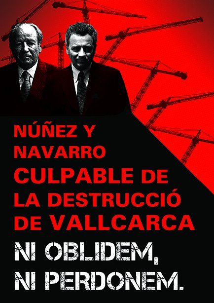"""Nuñez y Navarro, responsible for the destruction of Vallcarca. We don't forget, and we don't forgive."""