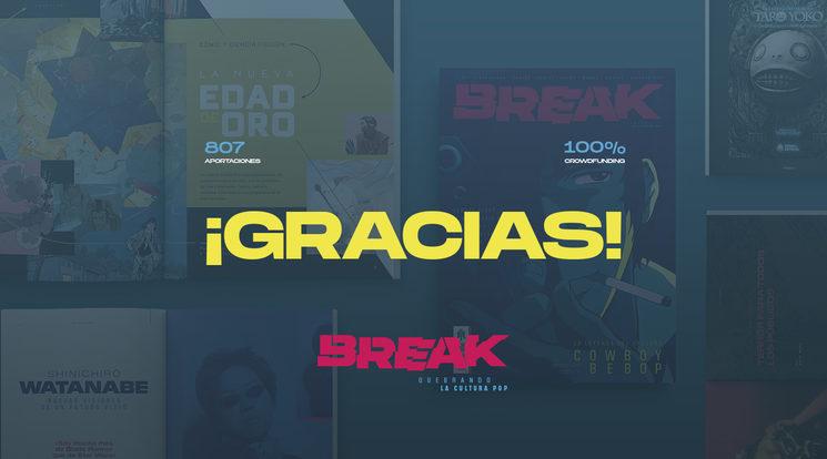 ¡Gracias por hacer que Break sea una realidad! (¿Y ahora qué?)