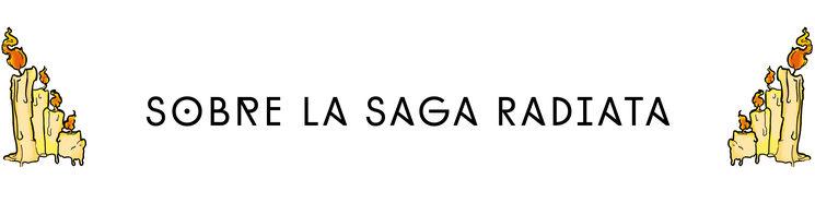 Sobre la saga Radiata
