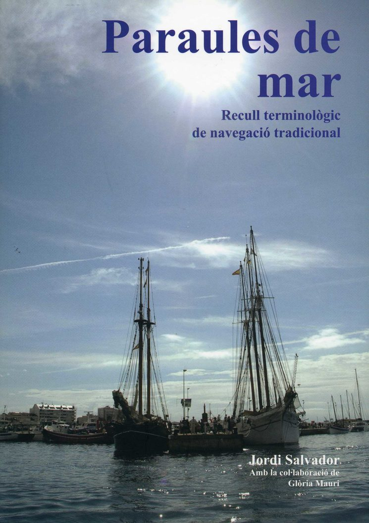 Atenció! Els 25 primers col·laboradors s'enduran de regal un exemplar de Paraules de Mar - Recull Terminològic de Navegació Tradicional