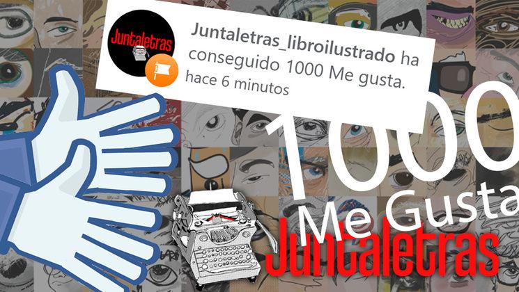 1000 Me Gusta en Facebook de Juntaletras
